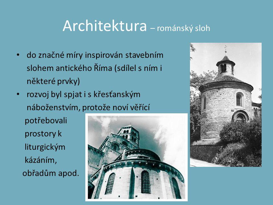 Architektura – románský sloh Typy kostelů: 1)Rotundy: jednoduchá stavba kruhového půdorysu s kuželovitou střechou.