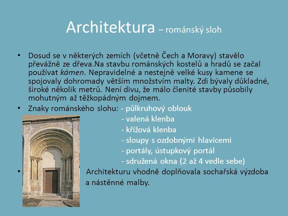 Architektura – románský sloh • Dosud se v některých zemích (včetně Čech a Moravy) stavělo převážně ze dřeva.Na stavbu románských kostelů a hradů se za