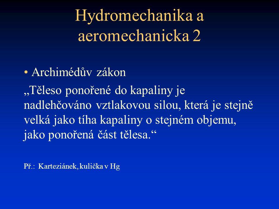 """Hydromechanika a aeromechanicka 2 • Archimédův zákon """"Těleso ponořené do kapaliny je nadlehčováno vztlakovou silou, která je stejně velká jako tíha ka"""