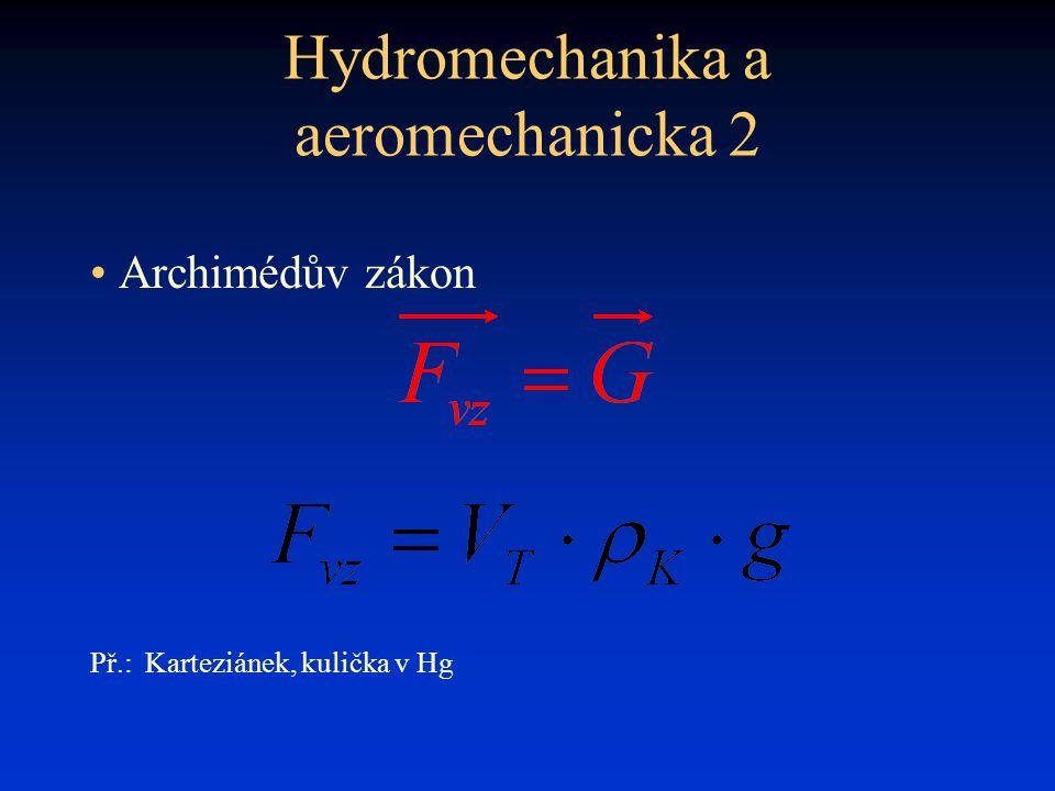 Hydromechanika a aeromechanicka 2 • Archimédův zákon Př.:Karteziánek, kulička v Hg