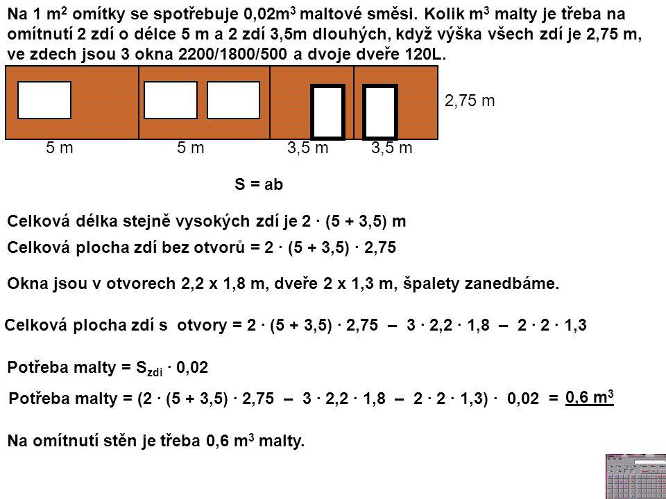Na 1 m 2 omítky se spotřebuje 0,02m 3 maltové směsi.