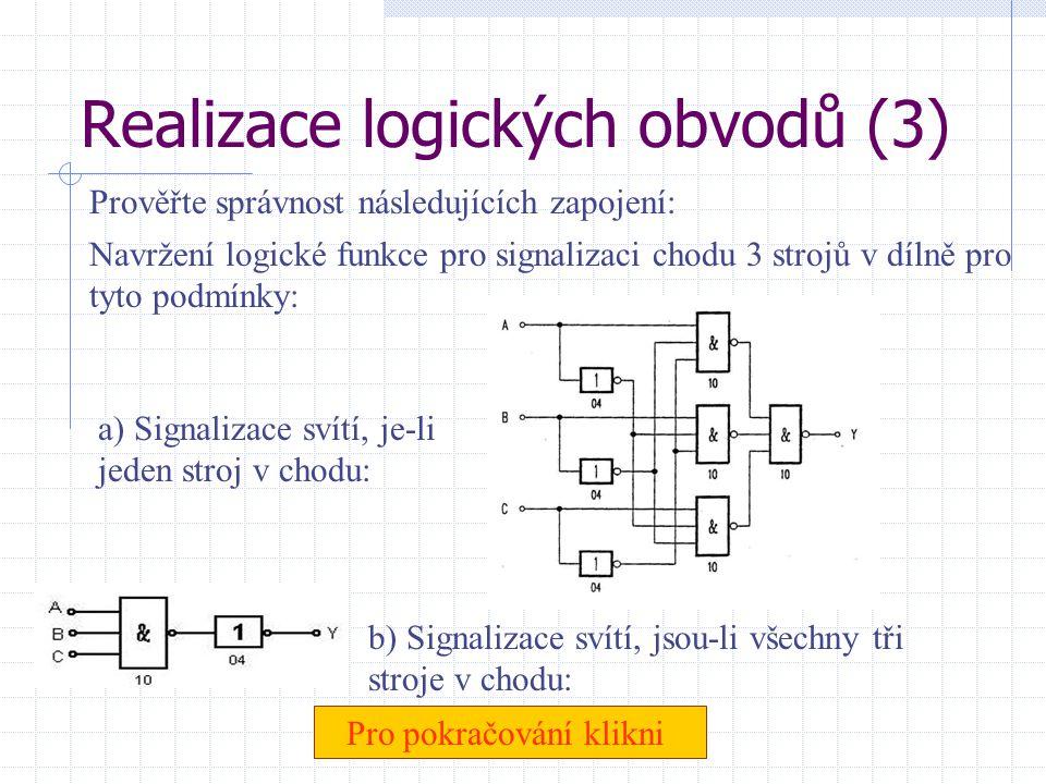 Realizace logických obvodů (2) • Navrhněte a realizujte logickou funkci signalizace provozu ventilátorů v dopravním tunelu. Kontrolní světlo začne sví
