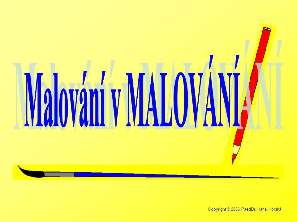 Copyright © 2006 PaedDr. Hana Horská