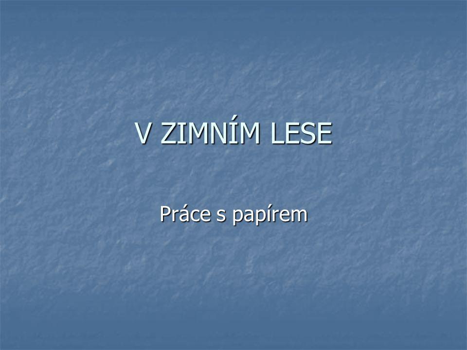Pomůcky:  Bílý tvrdý papír velikosti A3 a A4  Nůžky  Ostrá tužka na obmalování šablony  Nůžky na manikúru