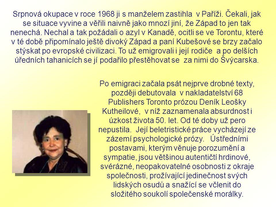 Po emigraci začala psát nejprve drobné texty, později debutovala v nakladatelství 68 Publishers Toronto prózou Deník Leošky Kutheilové, v níž zaznamenala absurdnost i úzkost života 50.