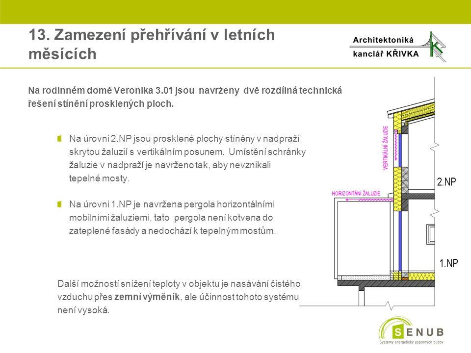 oNa rodinném domě Veronika 3.01 jsou navrženy dvě rozdílná technická ořešení stínění prosklených ploch. Na úrovni 2.NP jsou prosklené plochy stíněny v