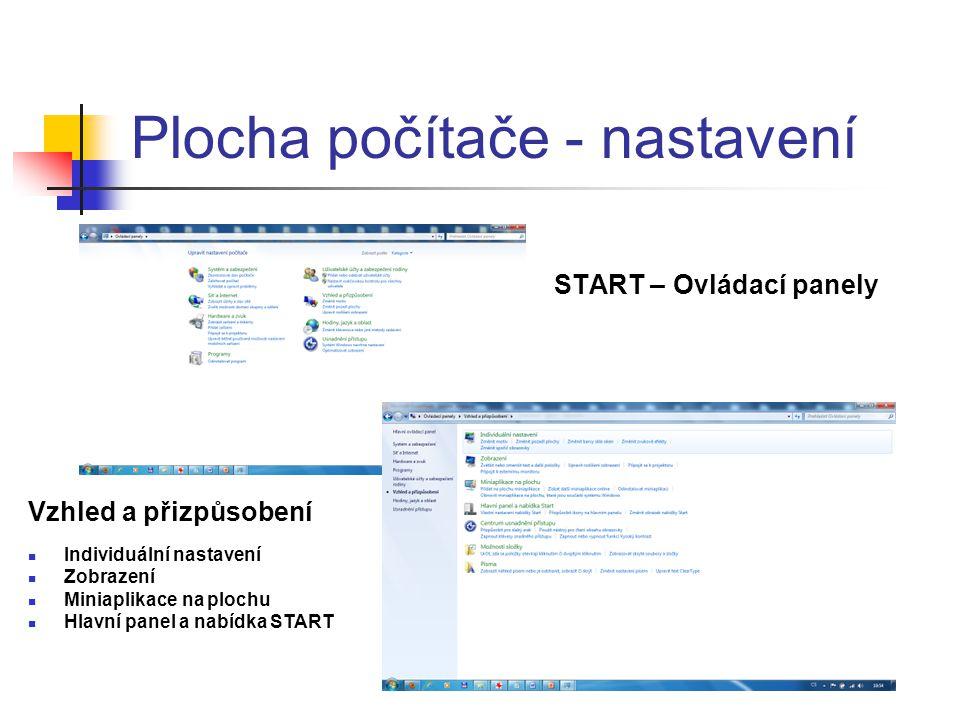 Plocha počítače - nastavení START – Ovládací panely Vzhled a přizpůsobení  Individuální nastavení  Zobrazení  Miniaplikace na plochu  Hlavní panel a nabídka START