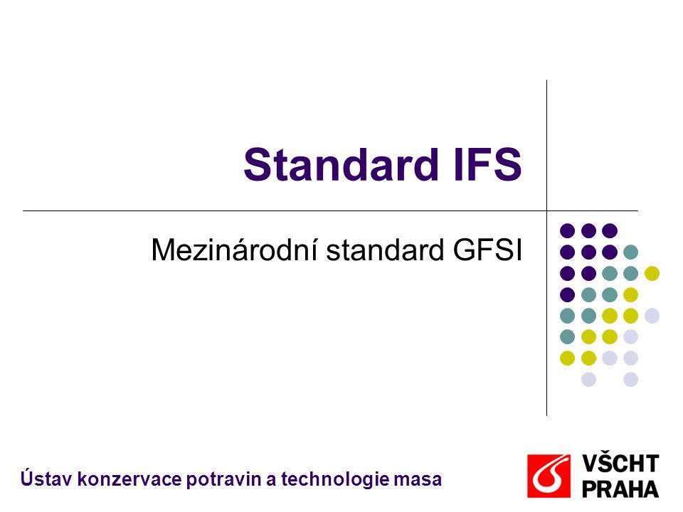 Standard IFS Mezinárodní standard GFSI Ústav konzervace potravin a technologie masa
