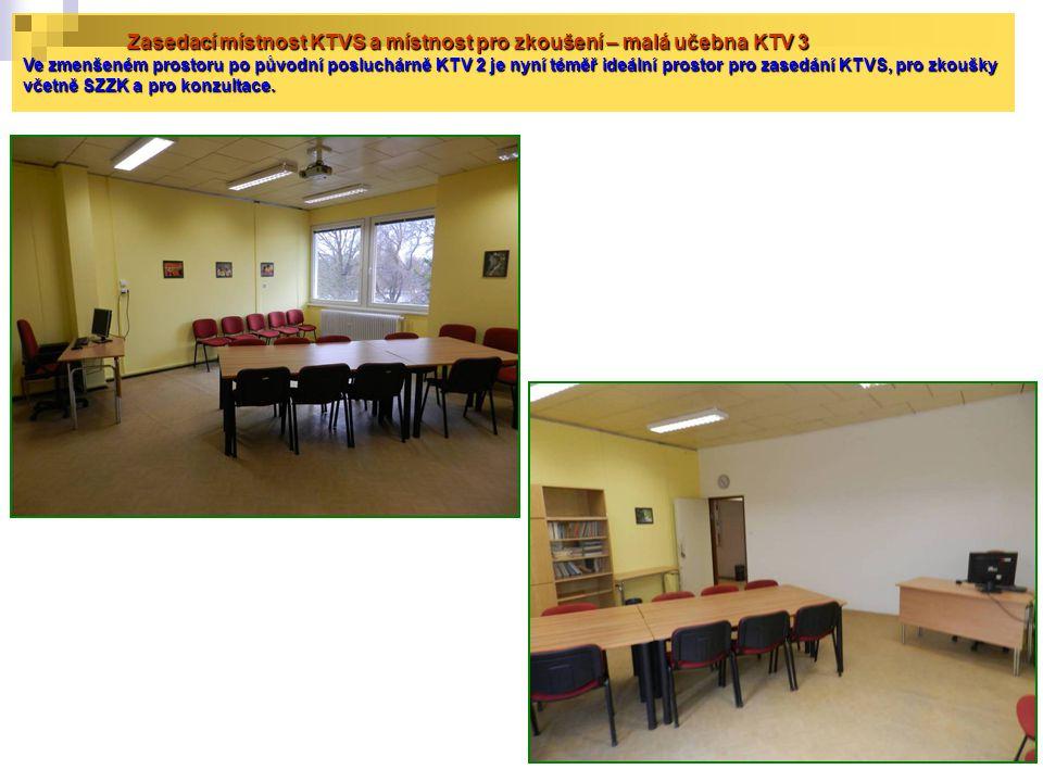 Zasedací místnost KTVS a místnost pro zkoušení – malá učebna KTV 3 Ve zmenšeném prostoru po původní posluchárně KTV 2 je nyní téměř ideální prostor pr
