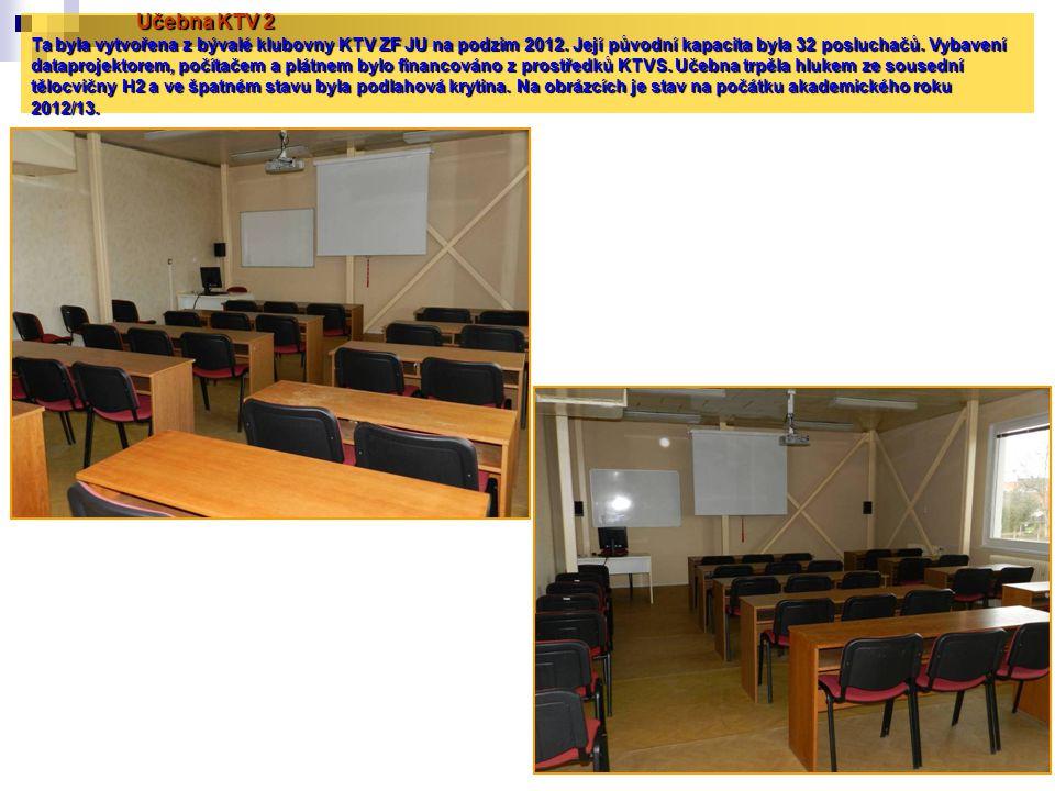 Učebna KTV 2 Ta byla vytvořena z bývalé klubovny KTV ZF JU na podzim 2012. Její původní kapacita byla 32 posluchačů. Vybavení dataprojektorem, počítač