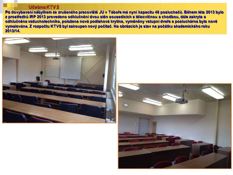 Učebna KTV 2 Po dovybavení nábytkem ze zrušeného pracoviště JU v Táboře má nyní kapacitu 48 posluchačů. Během léta 2013 bylo z prostředků IRP 2013 pro