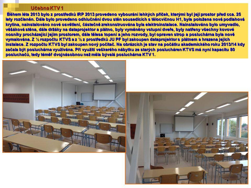 Učebna KTV 1 Během léta 2013 bylo z prostředků IRP 2013 provedeno vybourání lehkých příček, kterými byl její prostor před cca. 25 lety rozčleněn. Dále