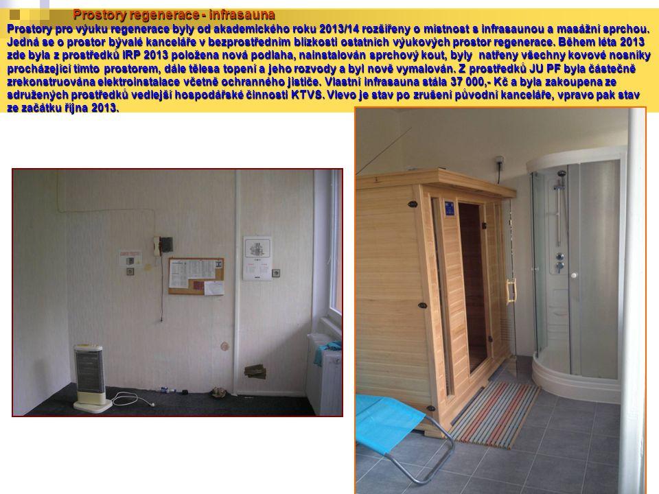 Prostory regenerace - infrasauna Prostory pro výuku regenerace byly od akademického roku 2013/14 rozšířeny o místnost s infrasaunou a masážní sprchou.