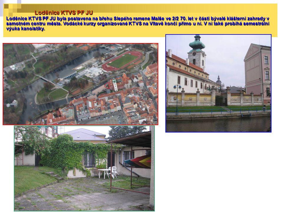 Loděnice KTVS PF JU Loděnice KTVS PF JU byla postavena na břehu Slepého ramene Malše ve 2/2 70. let v části bývalé klášterní zahrady v samotném centru
