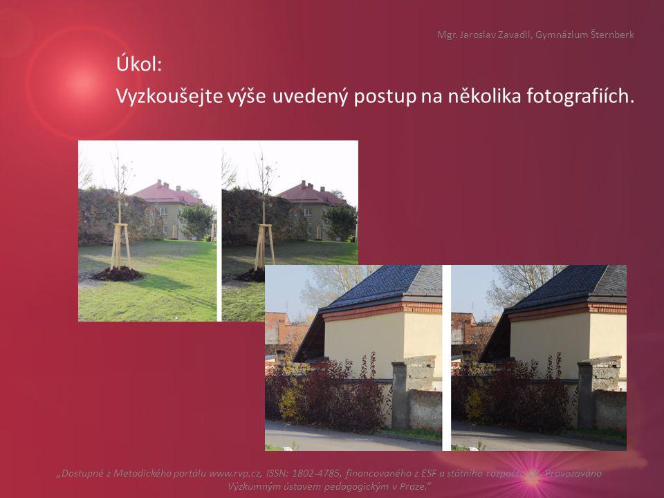 Úkol: Vyzkoušejte výše uvedený postup na několika fotografiích.