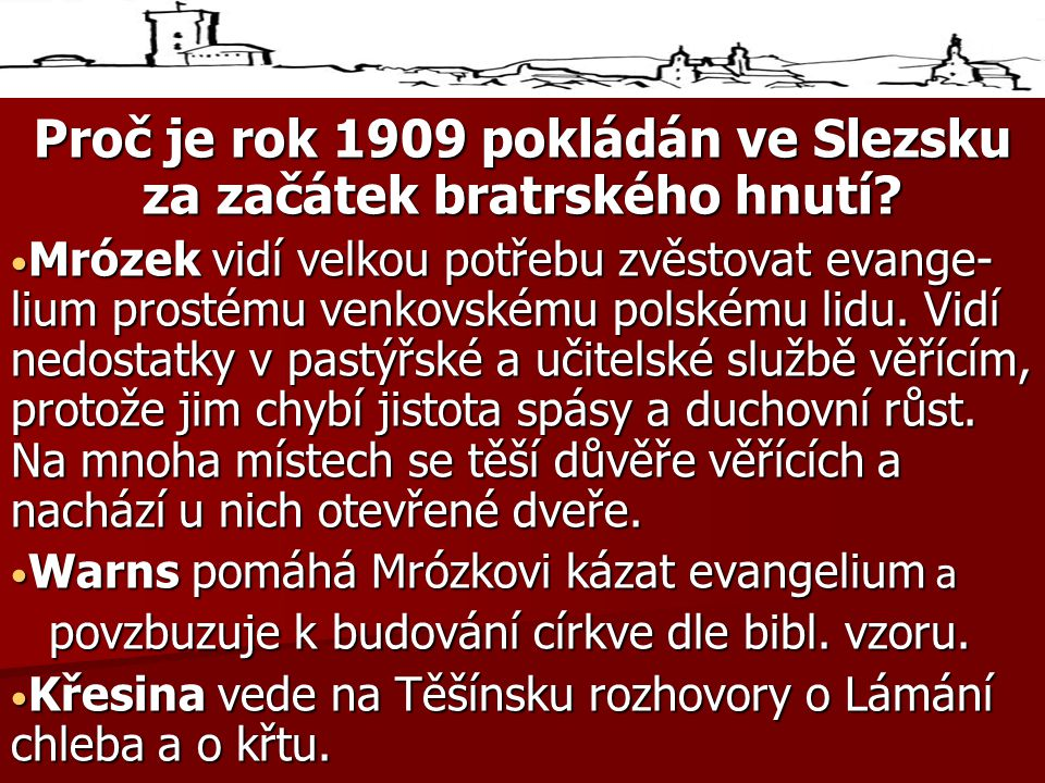 Proč je rok 1909 pokládán ve Slezsku za začátek bratrského hnutí.