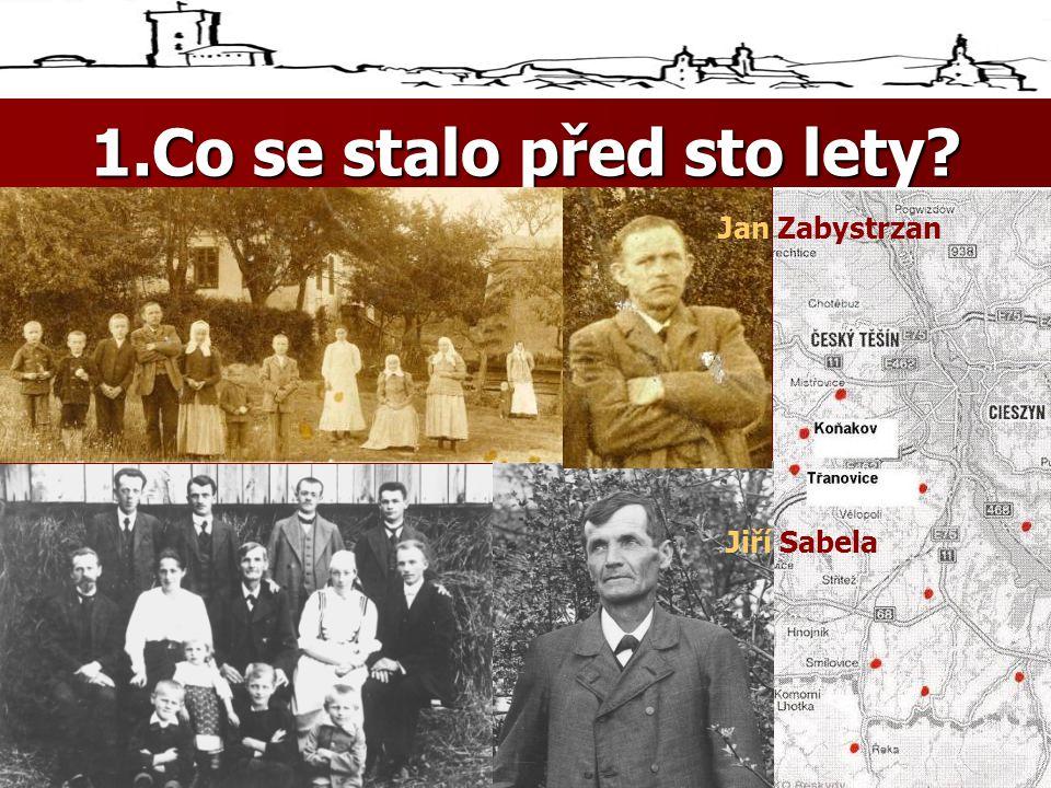 1.Co se stalo před sto lety? •. Jan Zabystrzan Jiří Sabela