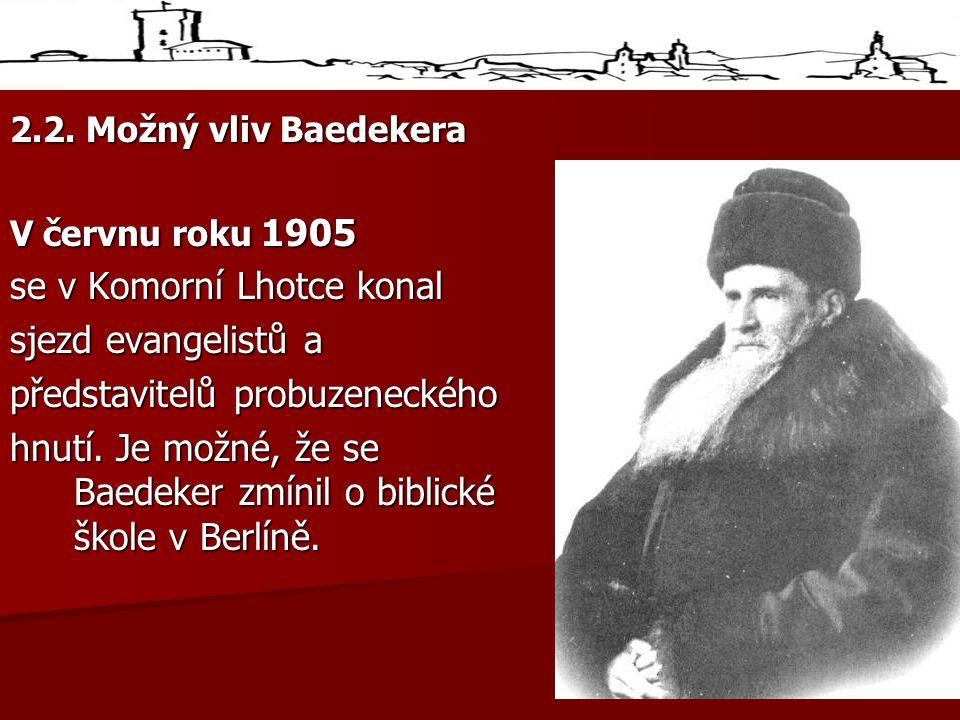 2.2. Možný vliv Baedekera V červnu roku 1905 se v Komorní Lhotce konal sjezd evangelistů a představitelů probuzeneckého hnutí. Je možné, že se Baedeke