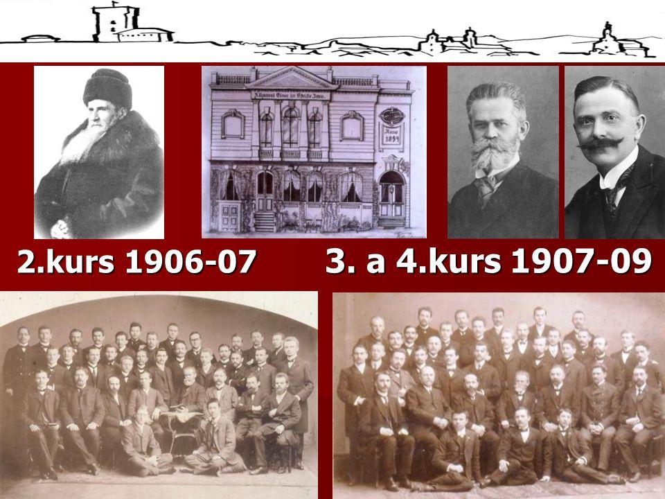 2.kurs 1906-07 3. a 4.kurs 1907-09 2.kurs 1906-07 3. a 4.kurs 1907-09