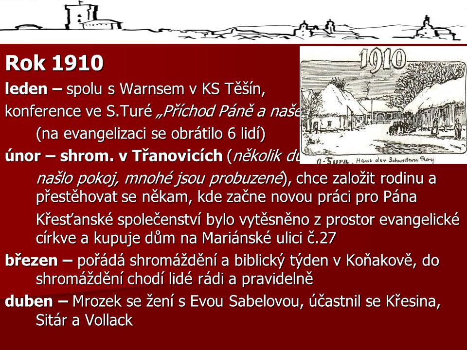 """Rok 1910 leden – spolu s Warnsem v KS Těšín, konference ve S.Turé """"Příchod Páně a naše příprava (na evangelizaci se obrátilo 6 lidí) únor – shrom."""