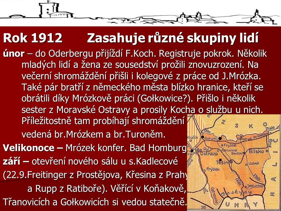 Rok 1912Zasahuje různé skupiny lidí únor – do Oderbergu přijíždí F.Koch.
