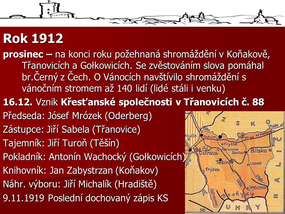 Rok 1912 prosinec – na konci roku požehnaná shromáždění v Koňakově, Třanovicích a Gołkowicích.