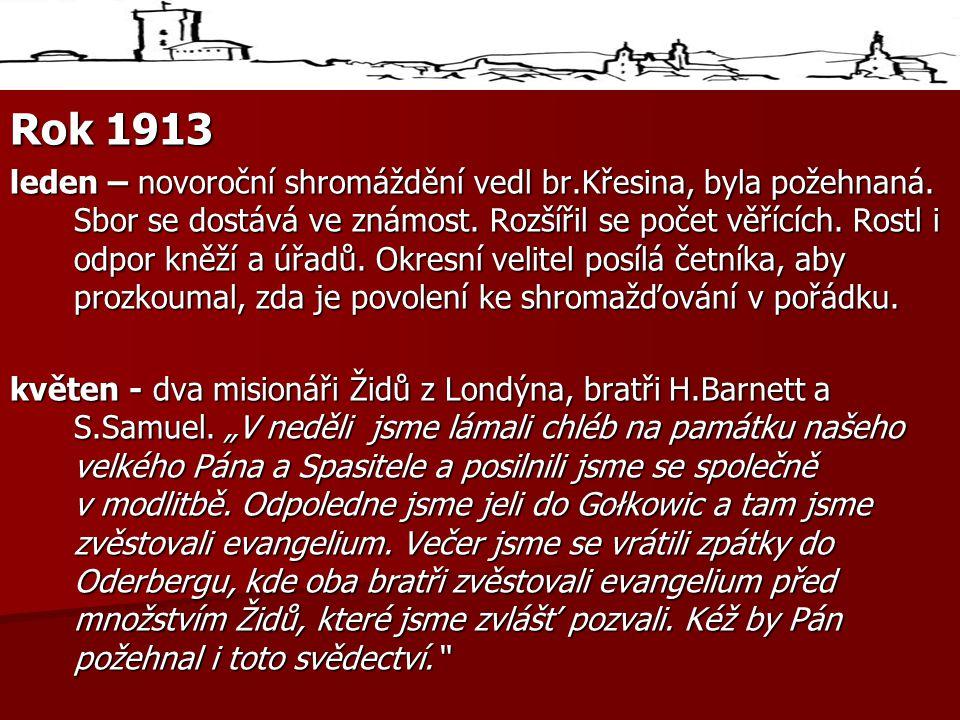 Rok 1913 leden – novoroční shromáždění vedl br.Křesina, byla požehnaná.