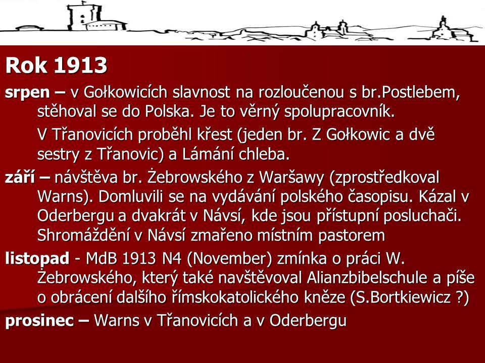 Rok 1913 srpen – v Gołkowicích slavnost na rozloučenou s br.Postlebem, stěhoval se do Polska.
