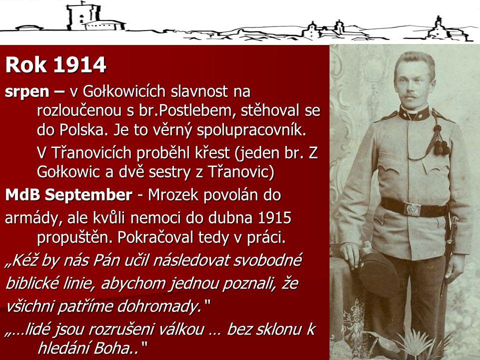 Rok 1914 srpen – v Gołkowicích slavnost na rozloučenou s br.Postlebem, stěhoval se do Polska.