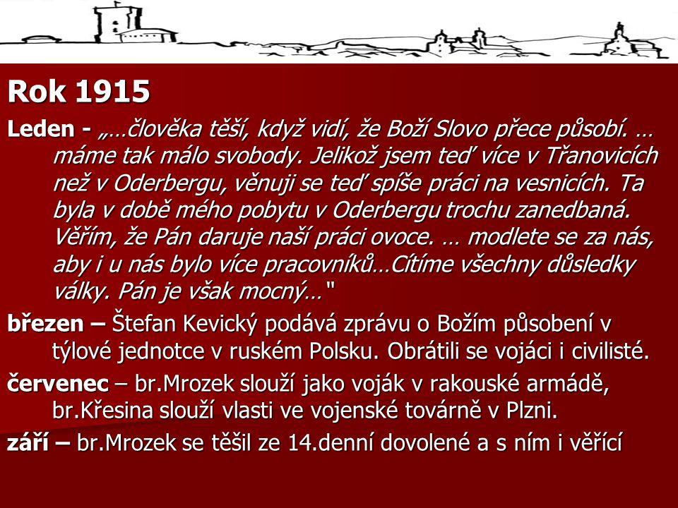 """Rok 1915 Leden - """"…člověka těší, když vidí, že Boží Slovo přece působí."""
