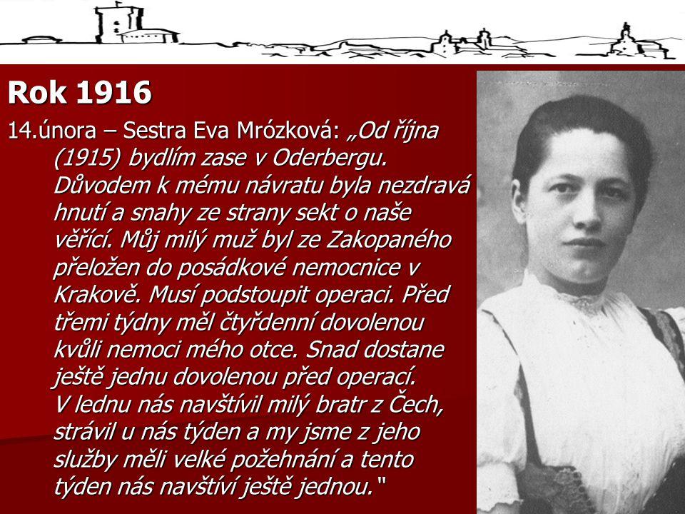 """Rok 1916 14.února – Sestra Eva Mrózková: """"Od října (1915) bydlím zase v Oderbergu."""