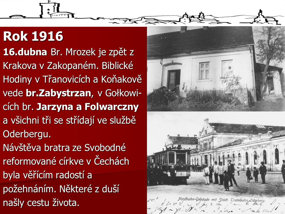 Rok 1916 16.dubna Br.Mrozek je zpět z Krakova v Zakopaném.