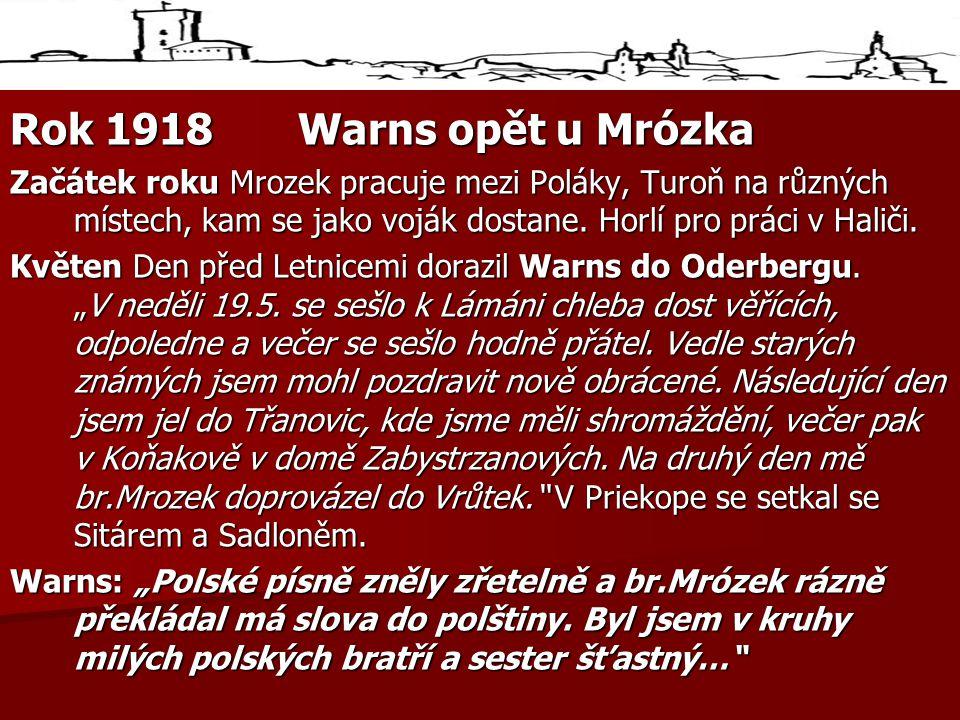 Rok 1918Warns opět u Mrózka Začátek roku Mrozek pracuje mezi Poláky, Turoň na různých místech, kam se jako voják dostane.