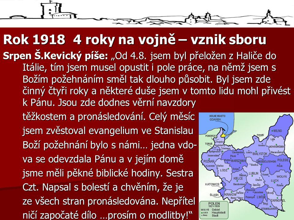 """Rok 1918 4 roky na vojně – vznik sboru Srpen Š.Kevický píše: """"Od 4.8."""