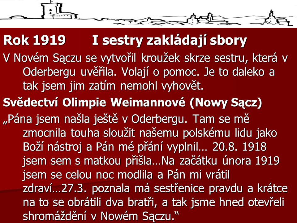 Rok 1919I sestry zakládají sbory V Novém Sączu se vytvořil kroužek skrze sestru, která v Oderbergu uvěřila.