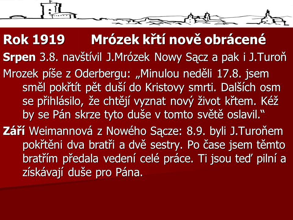 Rok 1919Mrózek křtí nově obrácené Srpen 3.8.