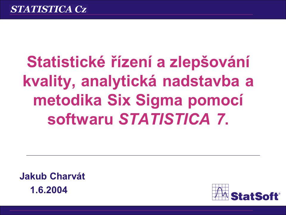 Statistické řízení a zlepšování kvality, analytická nadstavba a metodika Six Sigma pomocí softwaru STATISTICA 7.