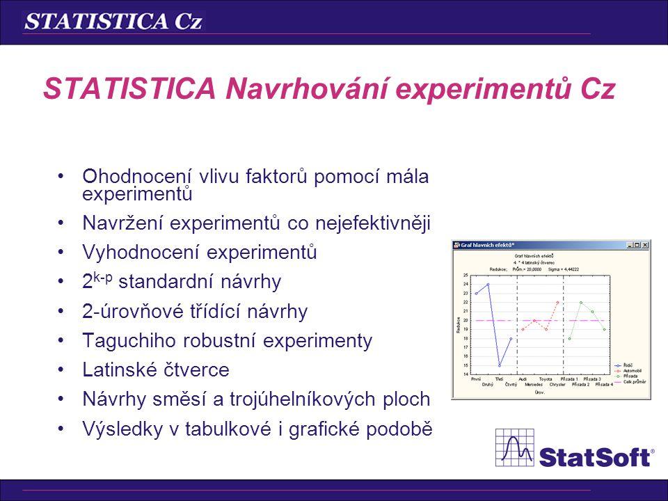 •Úplná sada grafických nástrojů STATISTICA •Pracuje s.xls,.txt,.htm, … •STATISTICA Query •STATISTICA Visual Basic •Popisné statistiky •t-testy •Lineár