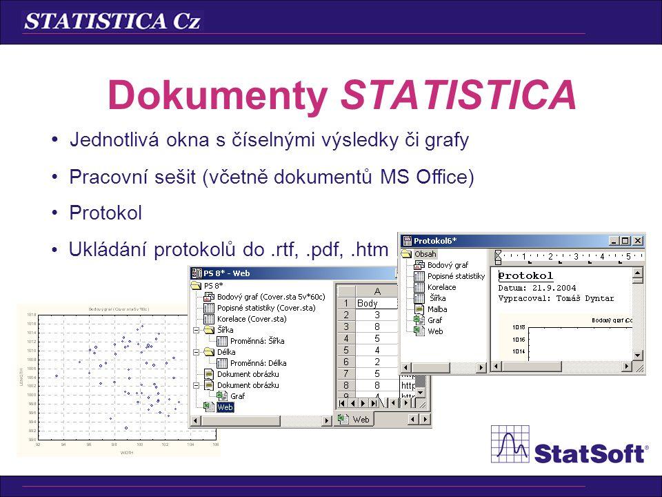 Dokumenty STATISTICA • Jednotlivá okna s číselnými výsledky či grafy • Pracovní sešit (včetně dokumentů MS Office) • Protokol • Ukládání protokolů do.rtf,.pdf,.htm