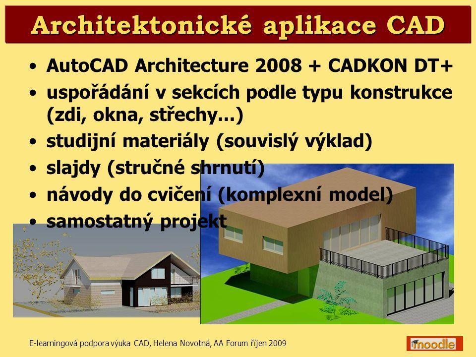E-learningová podpora výuka CAD, Helena Novotná, AA Forum říjen 20097 Architektonické aplikace CAD •AutoCAD Architecture 2008 + CADKON DT+ •uspořádání