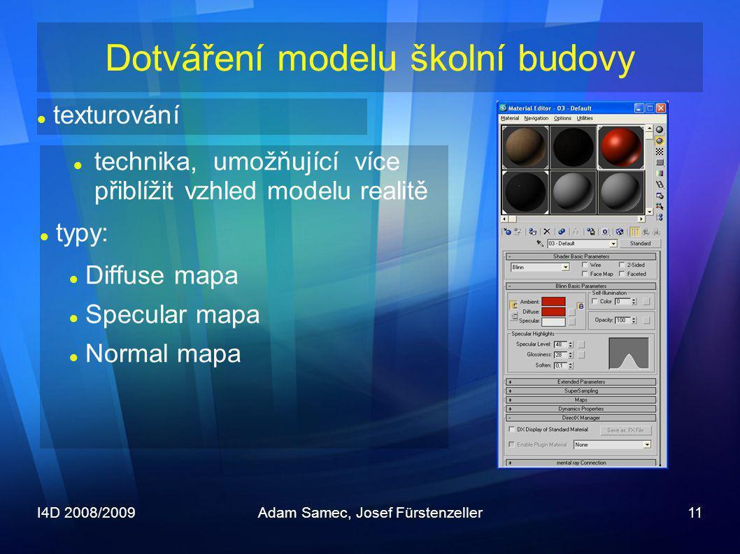 I4D 2008/2009Adam Samec, Josef Fürstenzeller11  technika, umožňující více přiblížit vzhled modelu realitě  typy:  Diffuse mapa  Specular mapa  No
