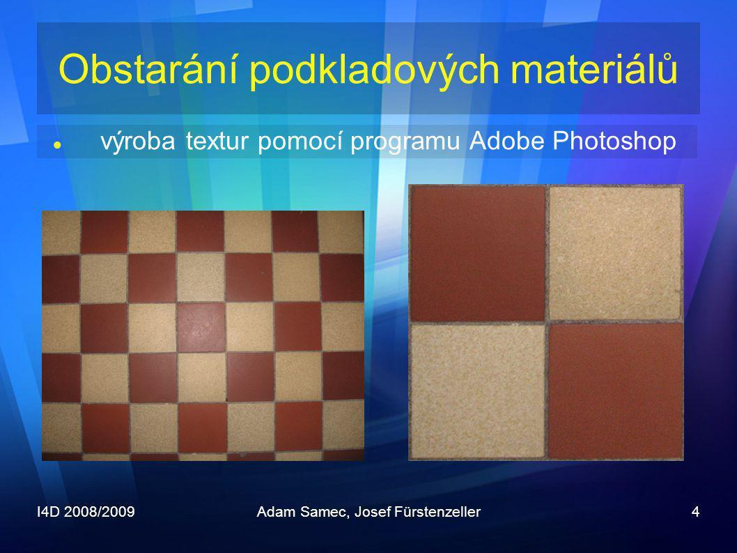 I4D 2008/2009Adam Samec, Josef Fürstenzeller4  výroba textur pomocí programu Adobe Photoshop Obstarání podkladových materiálů