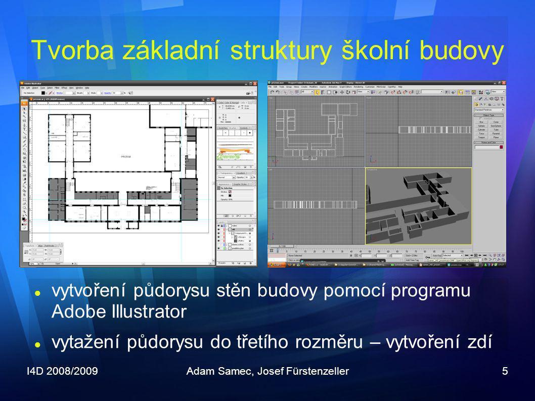I4D 2008/2009Adam Samec, Josef Fürstenzeller5 Tvorba základní struktury školní budovy  vytvoření půdorysu stěn budovy pomocí programu Adobe Illustrat