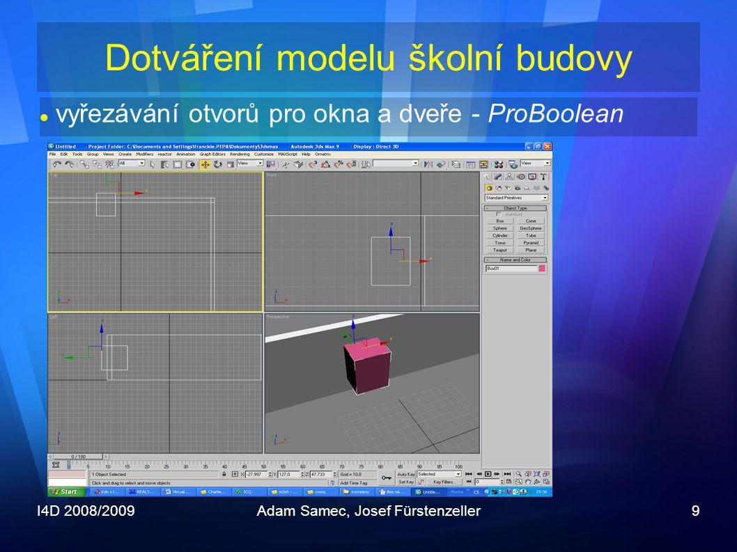 I4D 2008/2009Adam Samec, Josef Fürstenzeller9 Dotváření modelu školní budovy  vyřezávání otvorů pro okna a dveře - ProBoolean