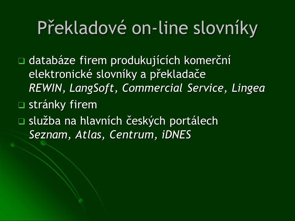 Překladové on-line slovníky  databáze firem produkujících komerční elektronické slovníky a překladače REWIN, LangSoft, Commercial Service, Lingea  s