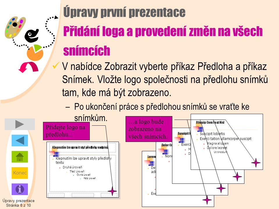 Konec Úpravy prezentace Stránka 8 z 10 Klepnutím lze upravit styl předlohy nadpisů.  Klepnutím lze upravit styly předlohy textu  Druhá úroveň  Třet