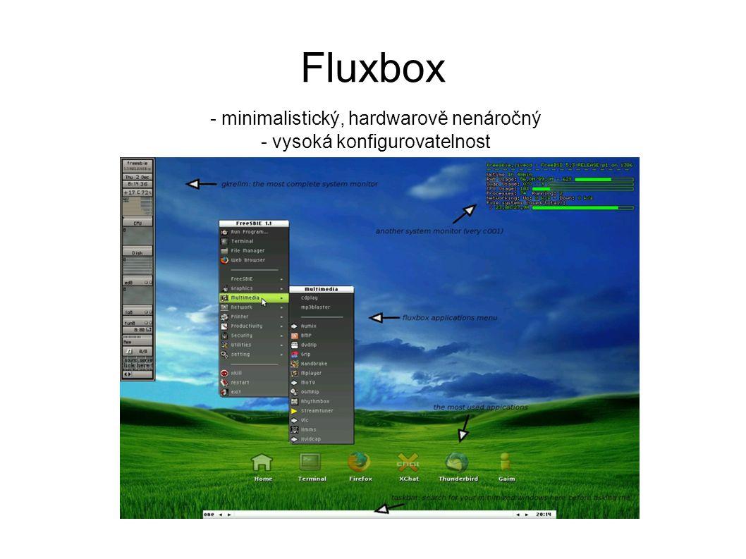 Fluxbox - minimalistický, hardwarově nenáročný - vysoká konfigurovatelnost