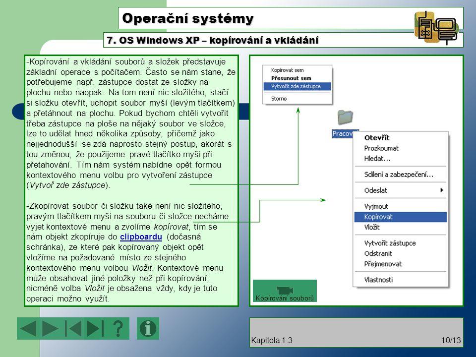 Operační systémy -Kopírování a vkládání souborů a složek představuje základní operace s počítačem. Často se nám stane, že potřebujeme např. zástupce d