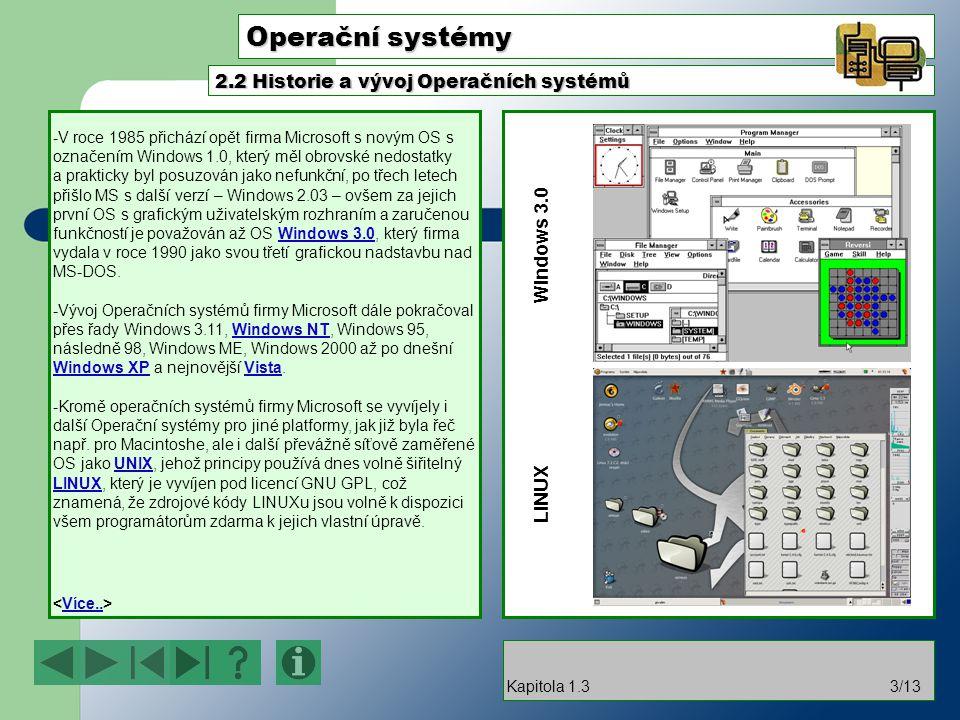 Operační systémy -V roce 1985 přichází opět firma Microsoft s novým OS s označením Windows 1.0, který měl obrovské nedostatky a prakticky byl posuzová