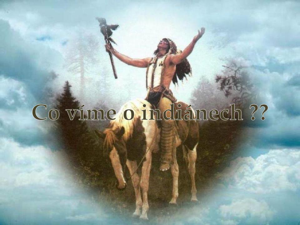 O indiánském horoskopu: • Indiáni chovali nesmírný obdiv a úctu ke zvířatům.
